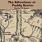 The Adventures of Paddy Beaver Hörbuch von Thornton W Burgess Gesprochen von: Tom S Weiss