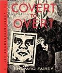 Covert to Overt: The Under/Overground...