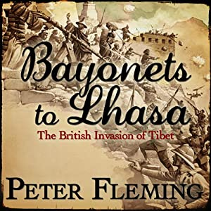 Bayonets to Lhasa | [Peter Fleming]