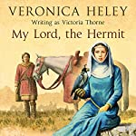 My Lord, the Hermit | Veronica Heley