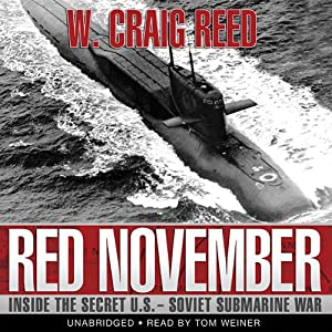 Red November: Inside the Secret U.S.-Soviet Submarine War | [W. Craig Reed]
