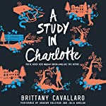 A Study in Charlotte: Charlotte Holmes, Book 1 | Brittany Cavallaro