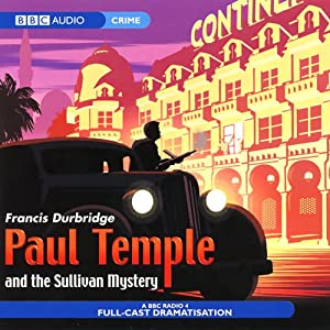 Paul Temple and the Sullivan Mystery (Dramatisation) | [Francis Durbridge]