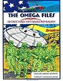 The Omega Files; Secret Nazi UFO Bases Revealed