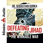 Defeating Jihad: The Winnable War | Sebastian Gorka