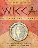 Wicca: A Year and a Day: 366 Days of Spiritual Practice in the Craft of the Wise