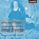 Inner Diverse: The Splintered Universe, Book 2 (       UNABRIDGED) by Nina Munteanu Narrated by Dawn Harvey