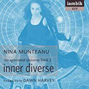 Inner Diverse: The Splintered Universe, Book 2 | Nina Munteanu
