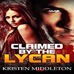 Claimed by the Lycan | Kristen Middleton