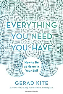 Book Cover: Everything You Need You Have: How to Be at Home in Your Self
