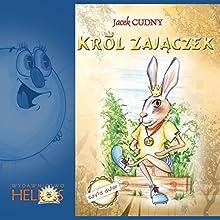 Król Zajaczek (       UNABRIDGED) by Jacek Cudny Narrated by Jacek Cudny