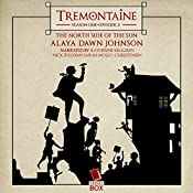 Tremontaine: The North Side of the Sun (Episode 2) | Alaya Dawn Johnson