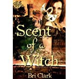 Scent of a Witch ~ Bri Clark