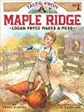 Logan Pryce Makes a Mess (Tales from Maple Ridge)