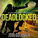Deadlocked: Lou Mason Thrillers, Book 4 Audiobook by Joel Goldman Narrated by Kevin Foley
