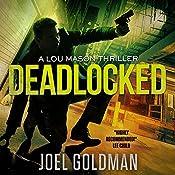 Deadlocked: Lou Mason Thrillers, Book 4 | Joel Goldman