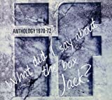 What Did I Say About The Box Jack? Anthology 1970-72 by IF (2008-01-29)