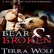 Bear & Broken: A BBW Billionaire Shifter Romance: Bears & Beauties | Terra Wolf, Mercy May