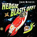 Hedgie Blasts Off | Jan Brett