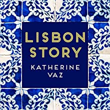 Lisbon Story Audiobook by Katherine Vaz Narrated by Judith West