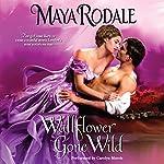 Wallflower Gone Wild | Maya Rodale
