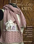 Lovely Lacy Knits: Beautiful Projects...