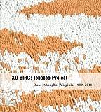 Xu Bing: Tobacco Project, Duke/Shanghai/Virginia, 1999-2011