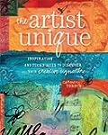 The Artist Unique: Discovering Your C...