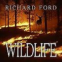 Wildlife Hörbuch von Richard Ford Gesprochen von: Noah Michael Levine