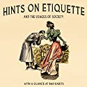 Hints on Etiquette and the Usages of Society (       UNABRIDGED) by Longman, Rees, Orme Narrated by Ben Ottridge