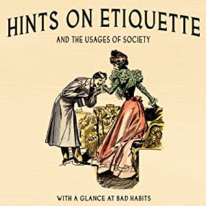 Hints on Etiquette and the Usages of Society Audiobook