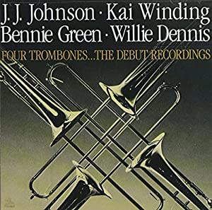The Four Trombones: The Debut Recordings