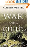 War and a Child: Trapped Between the...