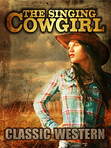 The Singing Cowgirl: Classic Western