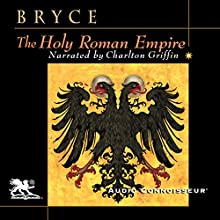 The Holy Roman Empire | Livre audio Auteur(s) : James Bryce Narrateur(s) : Charlton Griffin
