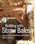 Building with Straw Bales: A practica...