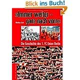 »Immer weiter - ganz nach vorn«: Die Geschichte des 1. FC Union Berlin