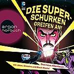 Die Superschurken greifen an!: Drei neue Abenteuer - mit Joker, Sinestro und Black Manta! | J. E. Bright,Laurie S. Sutton,Jane Mason