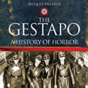 The Gestapo: A History of Horror | [Jacques Delarue, Mervyn Savill (translator)]