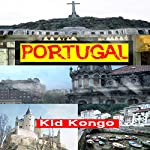 Portugal: Travel The World Series, Book 15 | Kid Kongo