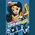 Wonder Woman at Super Hero High: DC Super Hero Girls Audiobook by Lisa Yee Narrated by Ashley Eckstein