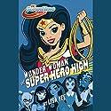 Wonder Woman at Super Hero High: DC Super Hero Girls Audiobook by Lisa Yee Narrated by Ashley Eckstein