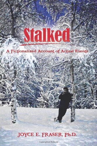 Stalked: A Fictionalized Account of Actual Events