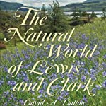 The Natural World of Lewis and Clark | David Dalton
