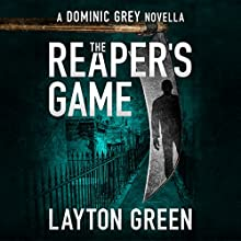 The Reaper's Game: The Dominic Grey Series, Book 5 Audiobook by Layton Green Narrated by Peter Berkrot