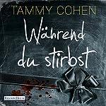 Während du stirbst | Tammy Cohen