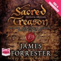 Sacred Treason (       UNABRIDGED) by James Forrester Narrated by Mike Grady