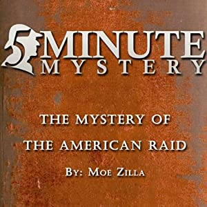 5 Minute Mystery - The Mystery of the American Raid Audiobook