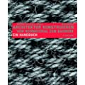 Architektur konstruieren: Vom Rohmaterial zum Bauwerk Ein Handbuch