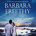 That Summer Night: Callaways, Volume 6 Audiobook by Barbara Freethy Narrated by Erin Mallon